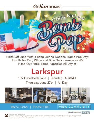 Gehan Homes | Happy National Bomb Pop Day @ Larkspur | Leander | Texas | United States