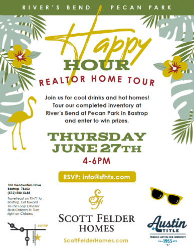 Scott Felder Homes | Realtor Home Tour Happy Hour @ River's Bend at Pecan Park | Bastrop | Texas | United States