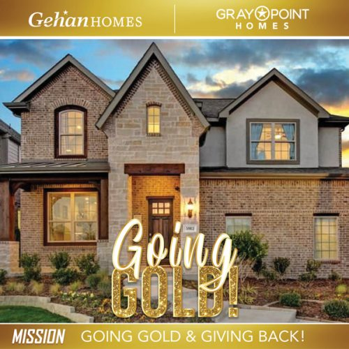 Go Gold & Give Back with Gehan Homes / Gray Point Homes @ Any Austin Gehan Homes or Gray Point Homes model home