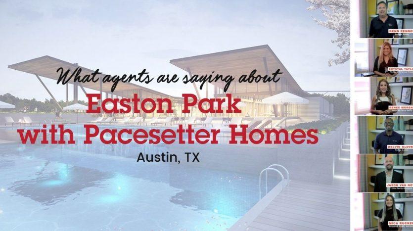 AUS - Easton Park with Pacesetter Homes Agent Endorsement Video Blog image